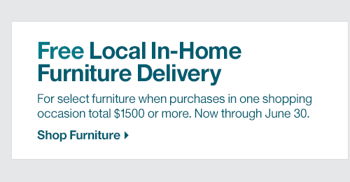 Free Local In-Home Furniture Delivery through June 30
