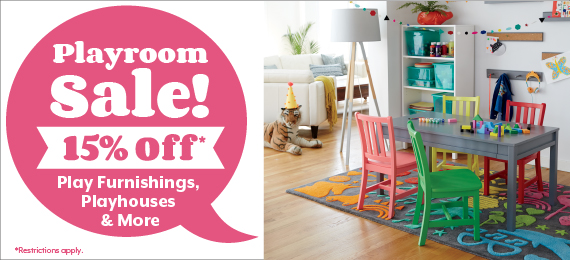 Playroom Sale! 15% off Play Furnishings, Playhouses & More.